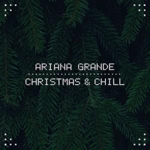 Ariana Grande的專輯Christmas & Chill