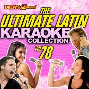 The Hit Crew的專輯The Ultimate Latin Karaoke Collection, Vol. 78