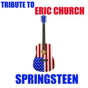 Album Tribute To Eric Church (Springsteen) from All Covered Up