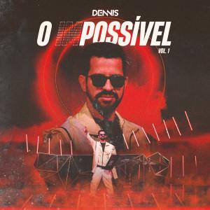 Dennis的專輯O (IM)POSSÍVEL, VOL. 1