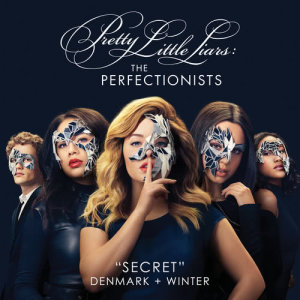 Album Secret (Pretty Little Liars: The Perfectionists Theme) from Denmark + Winter