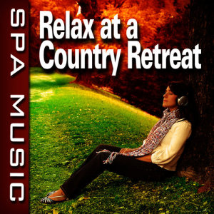 Album Relax at a Country Retreat (Music and Nature Sounds) from SPA Music