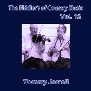 Album The Fiddler's of Country Music, Vol. 12 from Tommy Jarrell