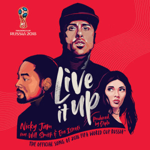 Will Smith的專輯Live It Up (Official Song 2018 FIFA World Cup Russia)