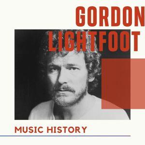 Album Gordon Lightfoot - Music History from Gordon Lightfoot