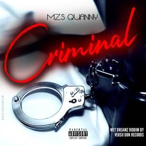 Album Criminal (Wet Dreamz Riddim) (Explicit) from Mzs Quanny