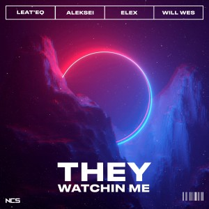 Leat'eq的專輯They Watchin Me (Explicit)