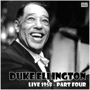 Duke Ellington的專輯Live 1958 - Part Four