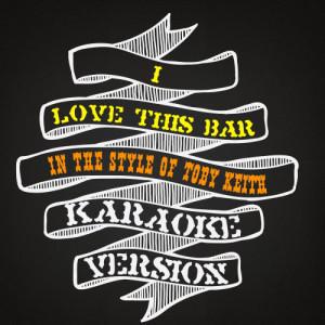 Karaoke - Ameritz的專輯I Love This Bar (In the Style of Toby Keith) [Karaoke Version] - Single