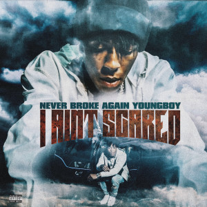 Youngboy Never Broke Again的專輯I Ain't Scared (Explicit)