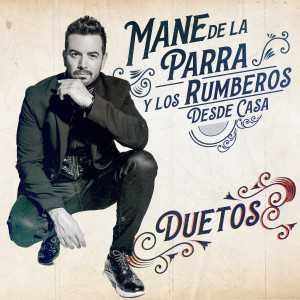 Album Si por Mi Fuera (Desde Casa - Duetos) from Mane de la Parra
