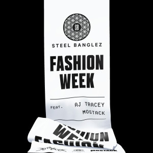 Album Fashion Week (feat. AJ Tracey & MoStack) from Steel Banglez
