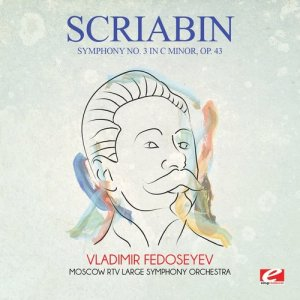Album Scriabin: Symphony No. 3 in C Minor, Op. 43 (Digitally Remastered) from Moscow RTV Large Symphony Orchestra