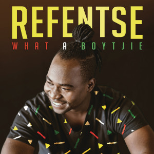 Album What a Boytjie from Refentse
