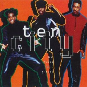 Album No House Big Enough from Ten City