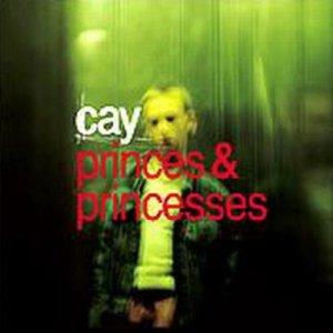 Album Princes And Princesses from Cay