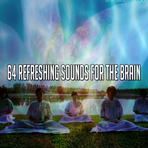Yoga Music的專輯64 Refreshing Sounds for the Brain