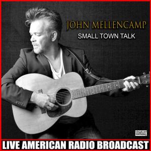 Album Small Town Talk (Live) from John Mellencamp