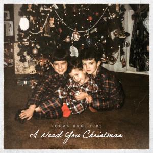 Jonas Brothers的專輯I Need You Christmas