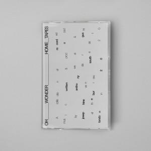 อัลบัม Home Tapes ศิลปิน Oh Wonder