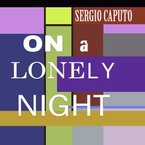 Album On a Lonely Night from Sergio Caputo