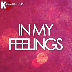 Karaoke Guru的專輯In My Feelings (Originally Performed by Drake)