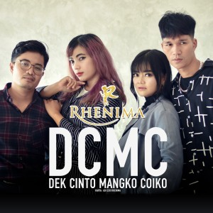 Rhenima - Dek Cinto Mangko Coiko (DCMC) dari Rhenima