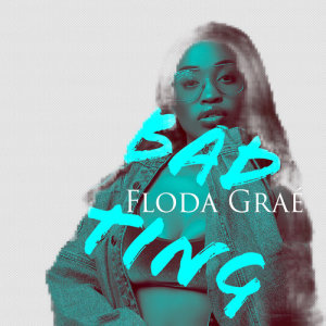 Album Bad Ting Single from Floda Grae
