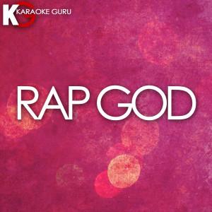 Karaoke Guru的專輯Rap God (Originally by Eminem) [Karaoke] - Single