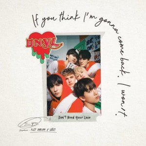 Listen to Don't Need Your Love song with lyrics from NCT DREAM
