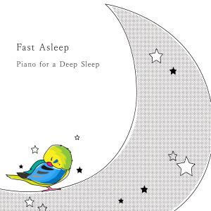 Animal Piano Lab的專輯Fast Asleep - Piano for a Deep Sleep