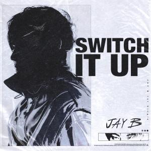 JAY B的專輯Switch It Up (feat. sokodomo) (Prod. Cha Cha Malone)