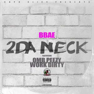 Album 2 Da Neck (feat. OMB Peezy) (Explicit) from Bbae