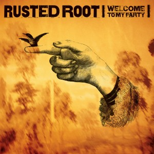 Welcome To Our Party dari Rusted Root