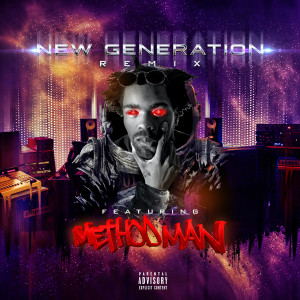 Album New Generation (feat. Method Man) (Remix) (Explicit) from Method Man