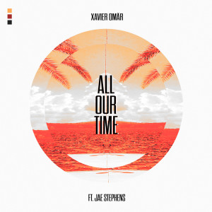 Album All Our Time from Xavier Omar