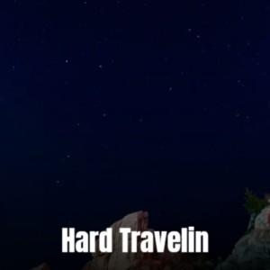Hard Travelin