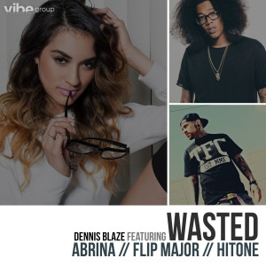 Listen to Wasted song with lyrics from Dennis Blaze