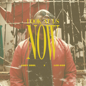 Album Look At Us Now Single from Andy Soul