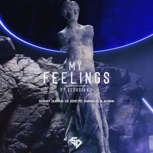 My Feelings (Dimitri Vangelis & Wyman Remix) dari Serhat Durmuş
