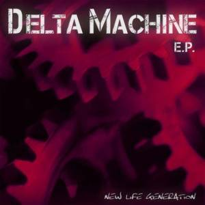 Album Delta Machine EP from New Life Generation