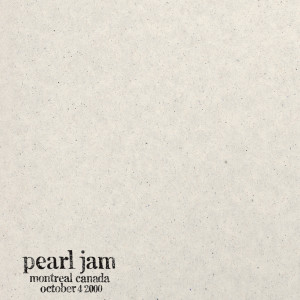 2000.10.04 - Montreal, Quebec (Canada)(Explicit) dari Pearl Jam