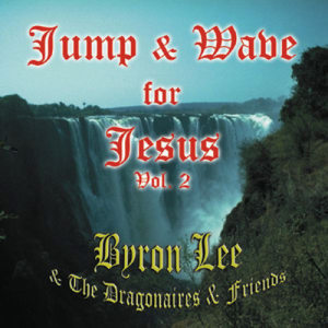 Album Jump & Wave for Jesus Vol. 2 from Byron Lee & The Dragonaires
