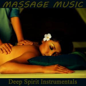 Massage Music: Deep Spirit Instrumentals