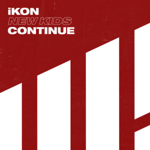 Album NEW KIDS : CONTINUE from iKON