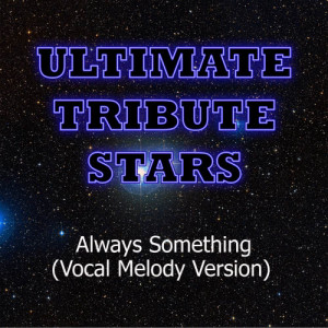 Ultimate Tribute Stars的專輯Cage The Elephant - Always Something (Vocal Melody Version)