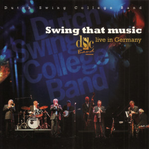 Album Swing That Music (Live in Germany) from Dutch Swing College Band