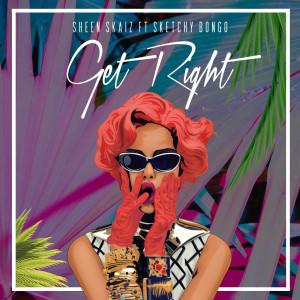 Album Get Right (feat. Sketchy Bongo) from Sheen Skaiz