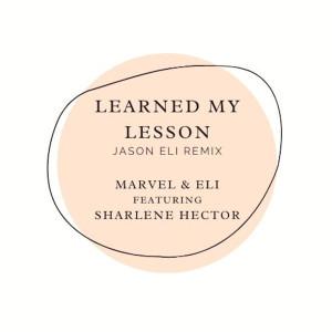 Album Learned My Lesson (Jason Eli remix) from Sharlene Hector