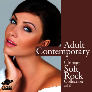 The Hit Co.的專輯Adult Contemporary: The Ultimate Soft Rock Collection Volume 6